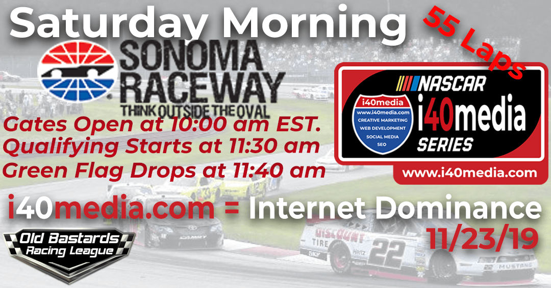 Week #1 i40media Grand Nationals Series Race at Sonoma -11/23/19 Saturday Mornings