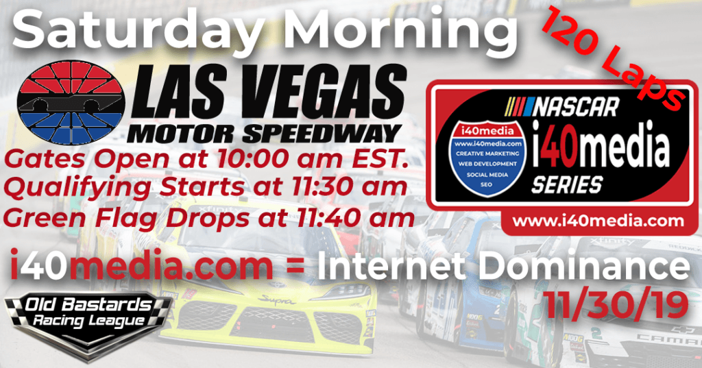 Nascar i40media Web Design Series Race at Las Vegas Motor Speedway. Nascar i40media iRacing Web Design Xfinity League -11-30-19 Saturday Mornings iRacing League